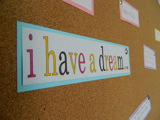 """I have a dream"" printed on sign on a bulletin board"